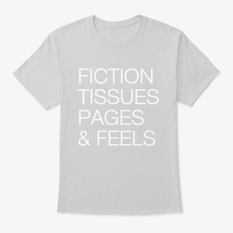 Fiction, Tissues, Pages, & Feels Light Steel T-Shirt Front