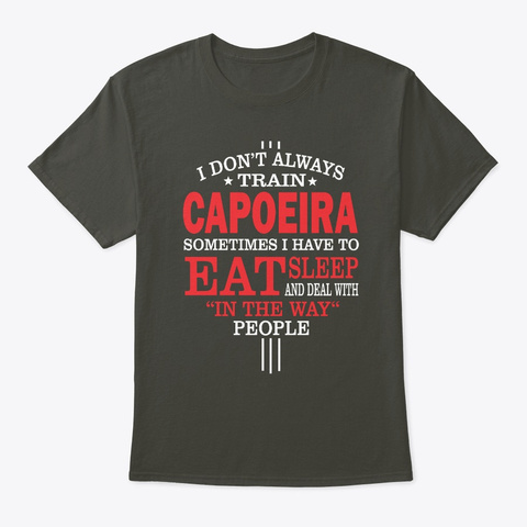 Capoeira Players Funny Statement Gift  Smoke Gray T-Shirt Front