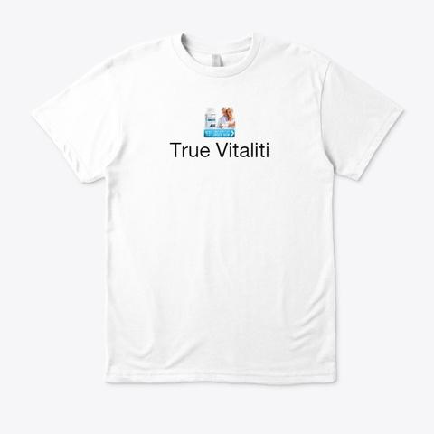 Is True Vitaliti Scam Or Legit Mate ? White T-Shirt Front