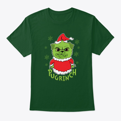 Pu Grinch Pug Christmas Holiday Gear Deep Forest T-Shirt Front