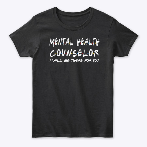 Mental Health Counselor Gifts Black T-Shirt Front