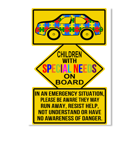 Children With Special Needs On Board In An Emergency Situation, Please Be Aware They May Run Away, Resist Help, Not... White Sticker Front