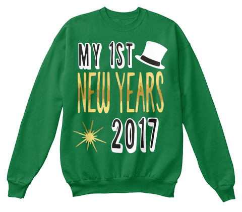 Happy New Year 2017 Kelly Green  Sweatshirt Front