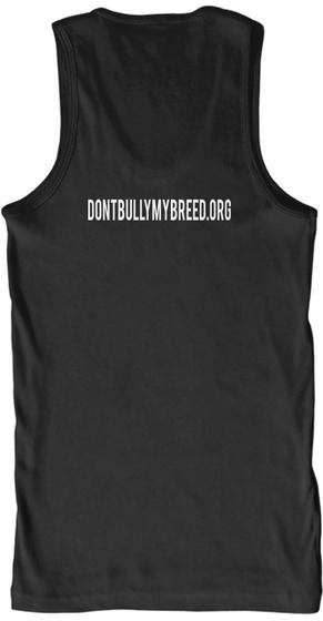 Dontbullymybreed.Org Black T-Shirt Back