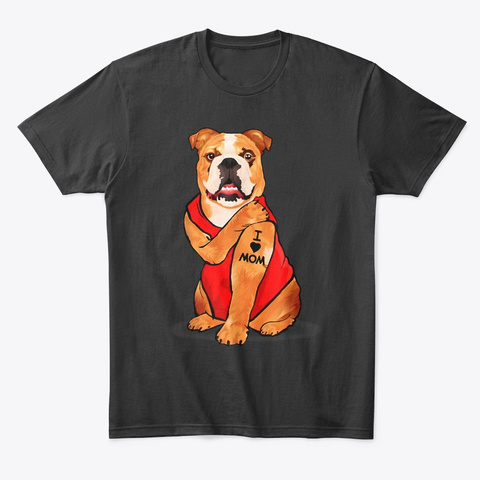 Bulldog Dog I Love Mom Tattoo Black Camiseta Front