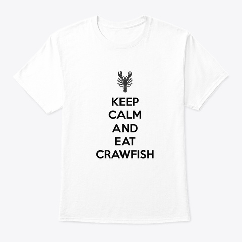 Crawfish Keep Calm Funny Seafood Festiva White T-Shirt Front
