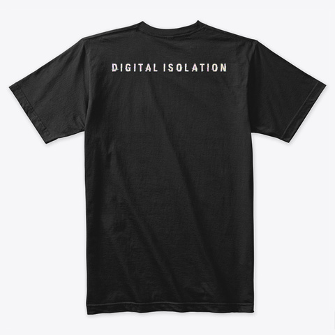 Digital Isolation Black T-Shirt Back