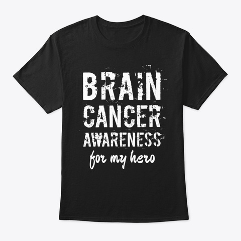 Brain Cancer Awareness For My Hero Black T-Shirt Front