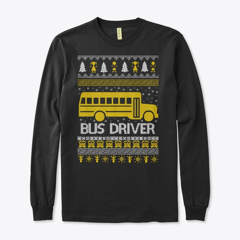 Bus Driver Christmas Holiday Sweater Black T-Shirt Front