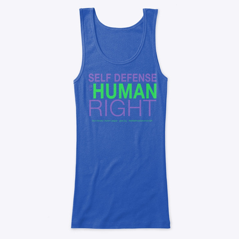 Self Defense Is A Human Right True Royal   T-Shirt Front