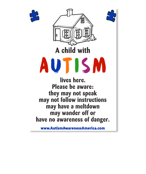 A Child With Autism Lives Here. Please Be Aware:They May Not Speak May Not Follow Instructions May Have A Meltdown... White Camiseta Front