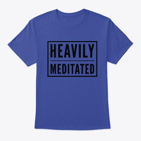 Heavily Meditated Deep Royal T-Shirt Front