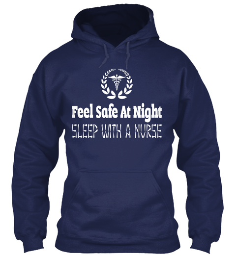 Feel Safe At Night Sleep With A Nurse Navy T-Shirt Front