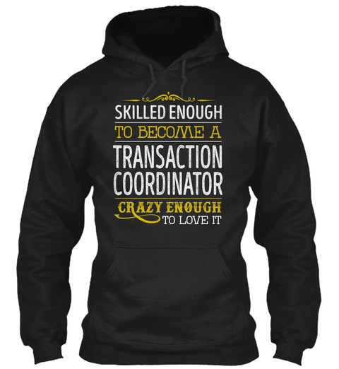 Transaction Coordinator   Love It Black T-Shirt Front