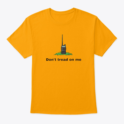 Don't Tread On Radio Gold T-Shirt Front