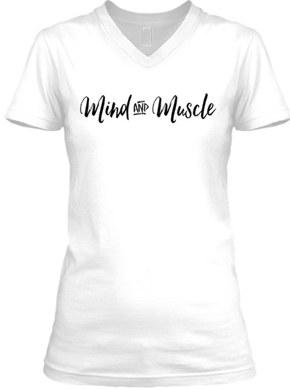 Mind And Muscle White T-Shirt Front