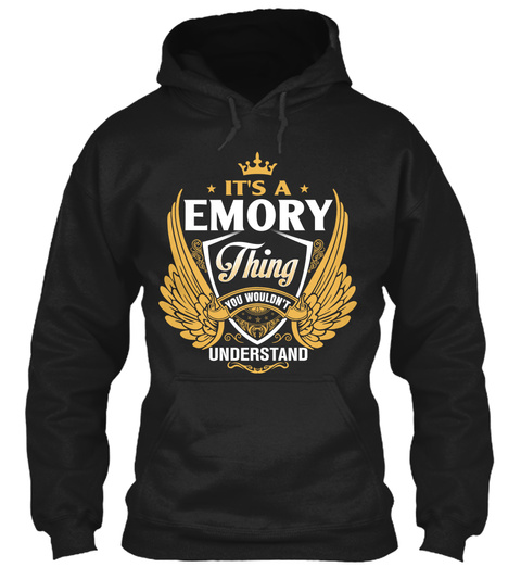 It's A Emory Thing You Wouldn't Understand Black T-Shirt Front