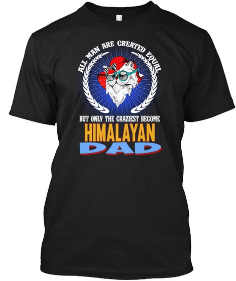Any Man Are Craziest Himalayan Black T-Shirt Front