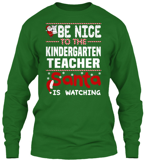 Be Nice To The Kindergarten Teacher Santa Is Watching Irish Green T-Shirt Front