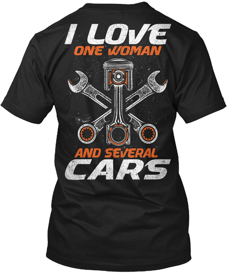 I Love One Woman And Several Cars Black T Shirt Back