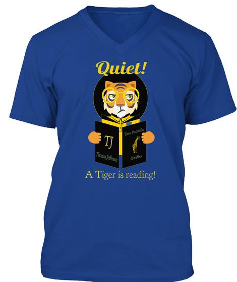 Quiet! Zoo Animals Tj Thomas  Jefferson  Giraffes A Tiger Is Reading! True Royal T-Shirt Front