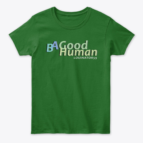 Ba Good Human Irish Green T-Shirt Front