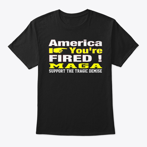 Trump America You're Fired! Black T-Shirt Front
