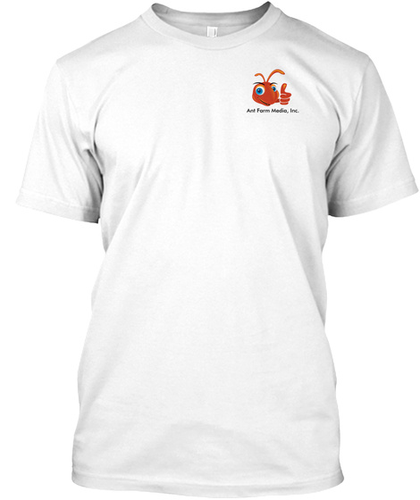 Ant Form Media,Inc White T-Shirt Front