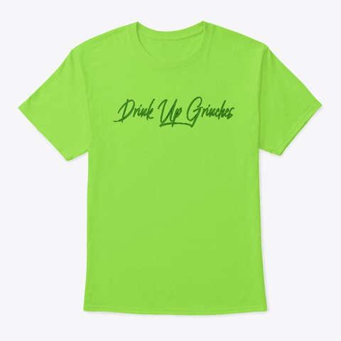 Drink Up Grinches Lime T-Shirt Front