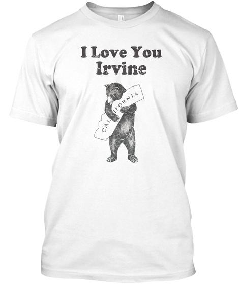 Vintage I Love You Irvine California White T-Shirt Front