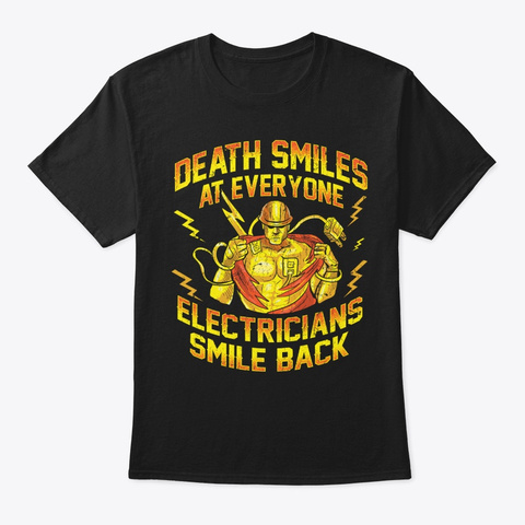 Funny Electrician Gift   Smile Back Black T-Shirt Front