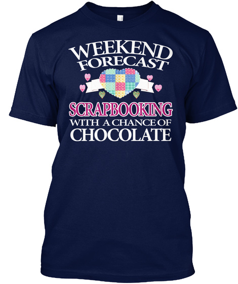 Weekend Forecast Scrapbooking With A Chance Of Chocolate Navy T-Shirt Front