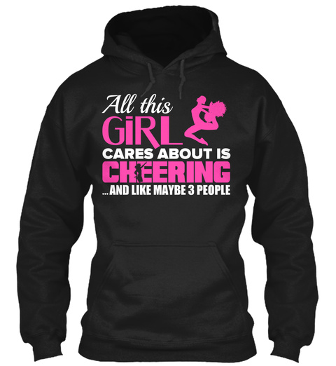 All This Girl Cares About Is Cheering And Like Maybe 3 People Black T-Shirt Front