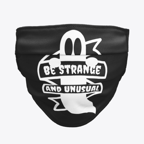 Be Strange And Unusual Black T-Shirt Front