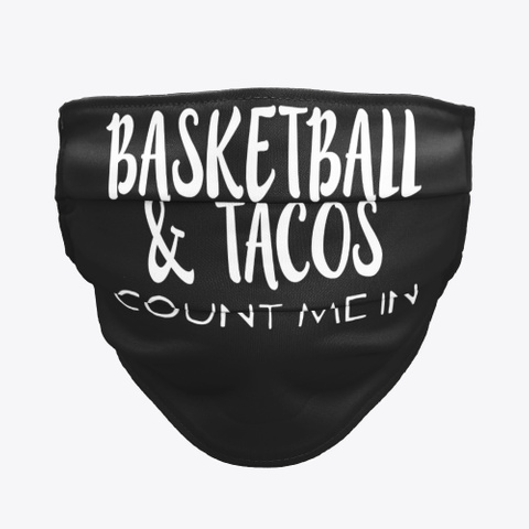 If It Involves Basketball And Tacos Black T-Shirt Front