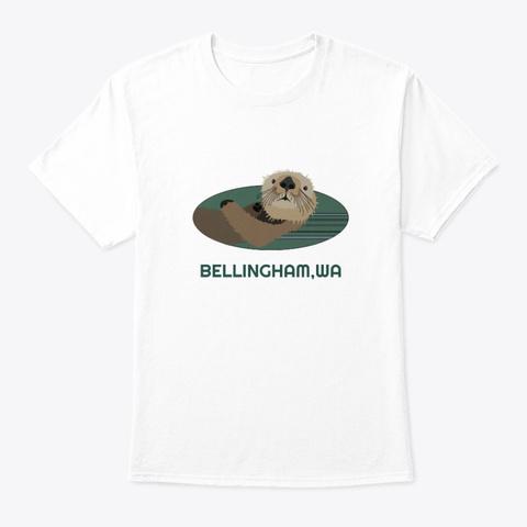 Bellingham Wa Otter Pnw Native American White T-Shirt Front