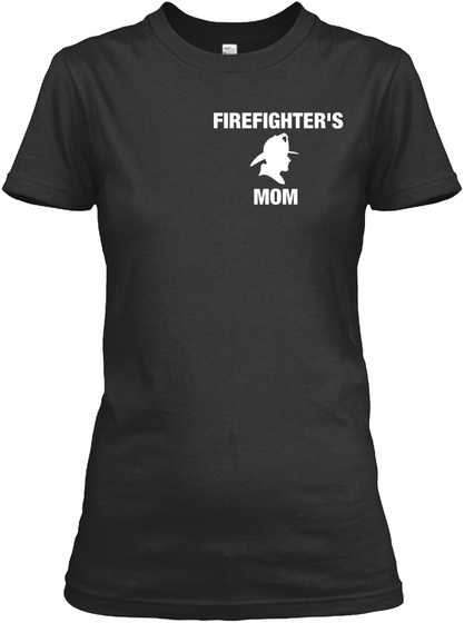 Firefighters Mom Black T-Shirt Front