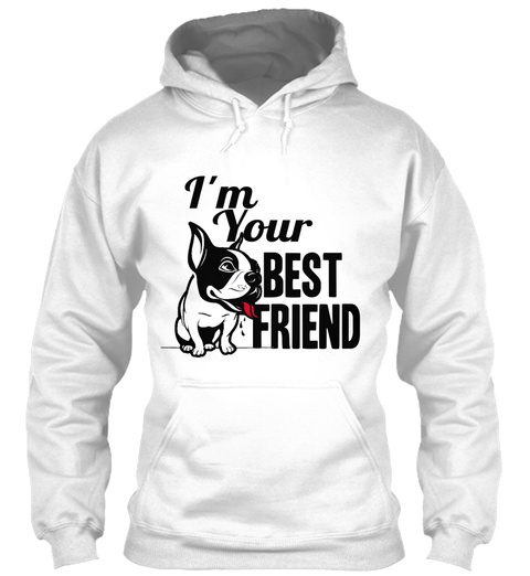 Im Your Best Friend | French Bulldog