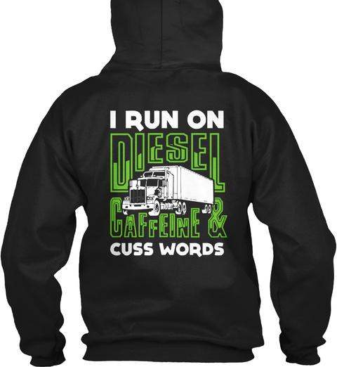 I Run On Diesel Caffeline And Cuss Words Black T-Shirt Back