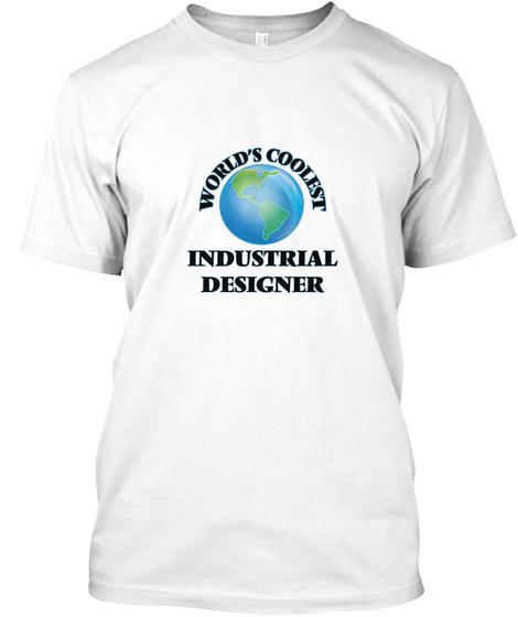 World's Coolest Industrial Designer White T-Shirt Front