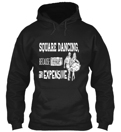 Square Dancing Because Therapy Is Expensive Black Maglietta Front