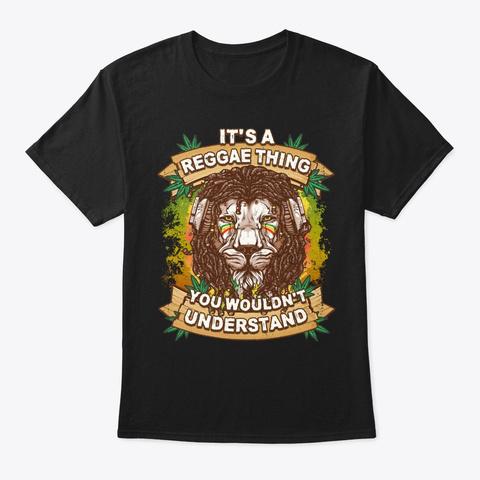 Reggae Lover Gift It's A Reggae Thing Black T-Shirt Front