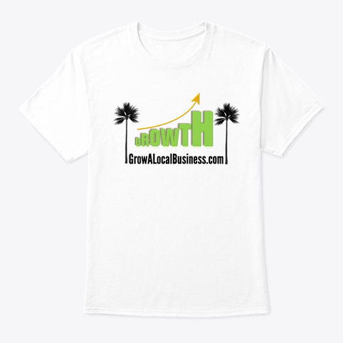Growth Happens  White T-Shirt Front