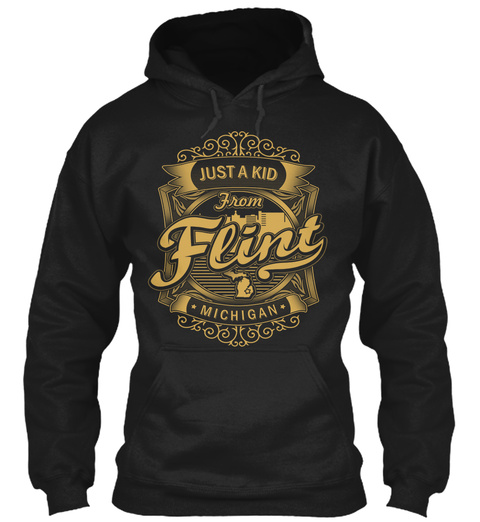 Just A Kid From Flint Michigan Black T-Shirt Front