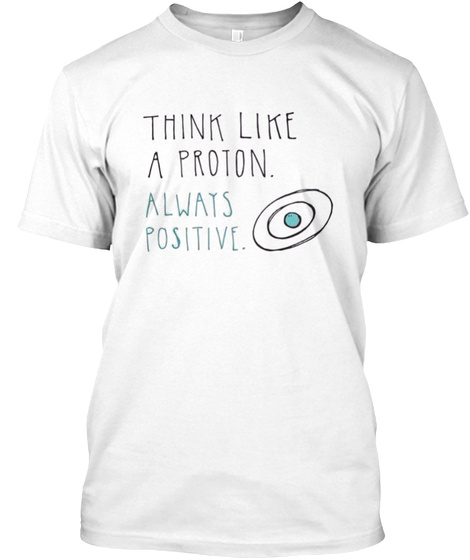 Always Positive White T-Shirt Front