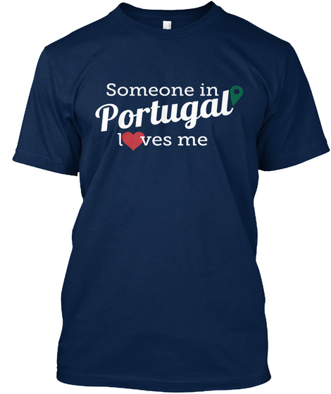 Someone In Portugal Loves Me Navy T-Shirt Front