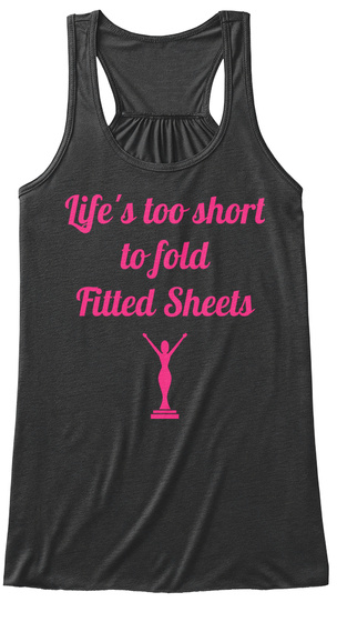 Life's Too Short To Fold Fitted Sheets Dark Grey Heather T-Shirt Front