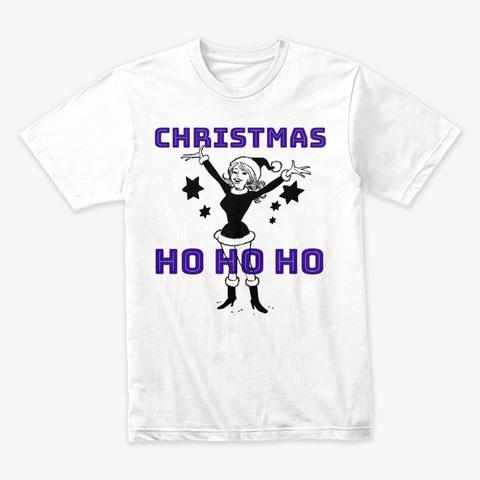 Christmas Ho Ho Ho, Happy Girl White T-Shirt Front