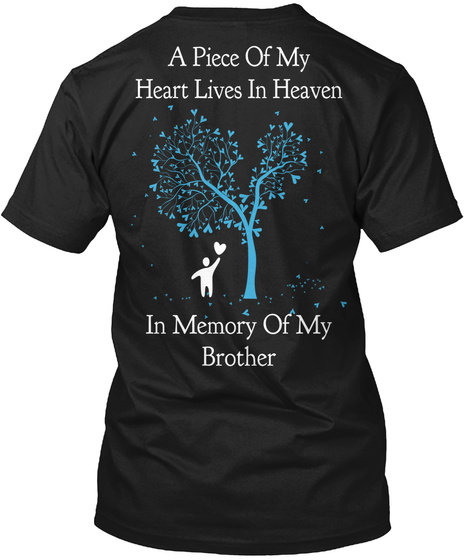 A Piece Of My Heart Lives In Heaven On Memory Of My Brother Black Kaos Back
