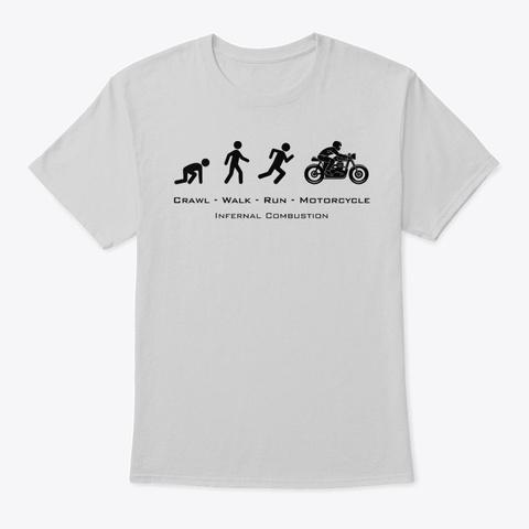 Crawl Walk Run Motorcycle Grey Light Steel T-Shirt Front